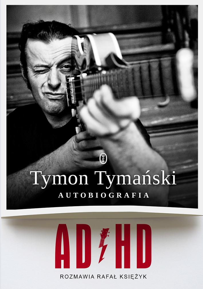 """Bycie muzykiem i ulicznym fighterem – recenzja autobiografii Tymona Tymańskiego """"ADHD"""""""