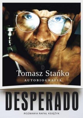 """Konkurs: Wygraj autobiografię Tomasza Stańki """"Desperado"""""""