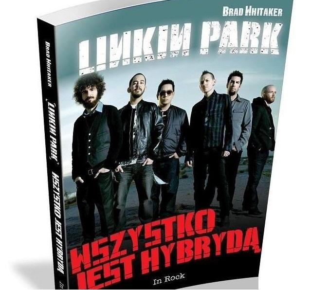 """Konkurs: Wygraj biografię """"Linkin Park. Wszystko jest hybrydą"""""""