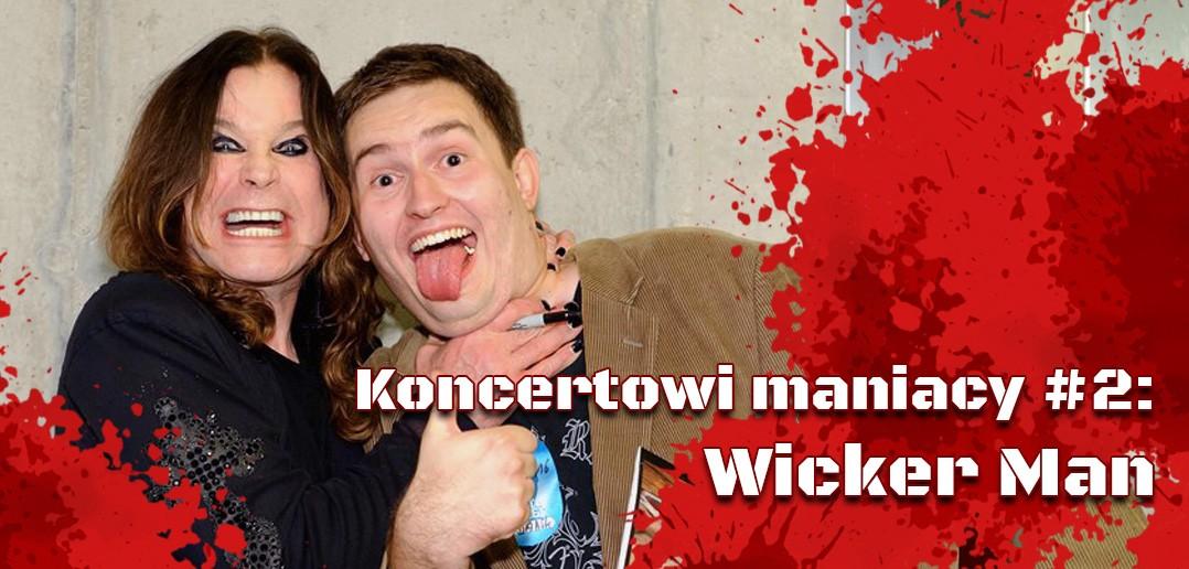 Koncertowi maniacy #2: Robert Kloczkowski (Wickerman)